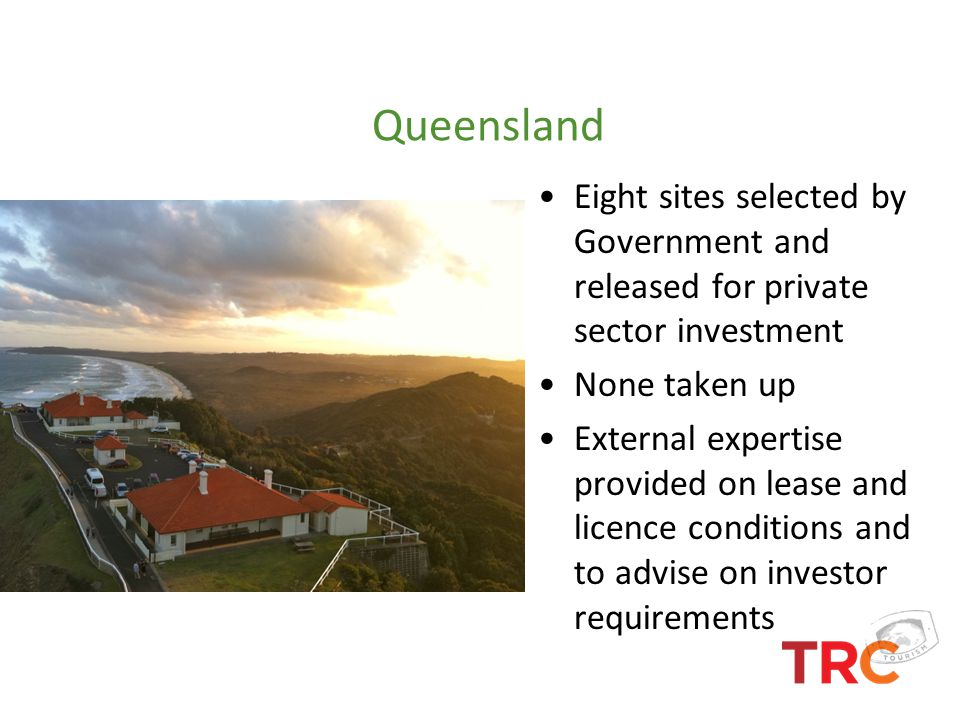 Queensland Eight sites selected by Government and released for private sector investment. None taken up.
