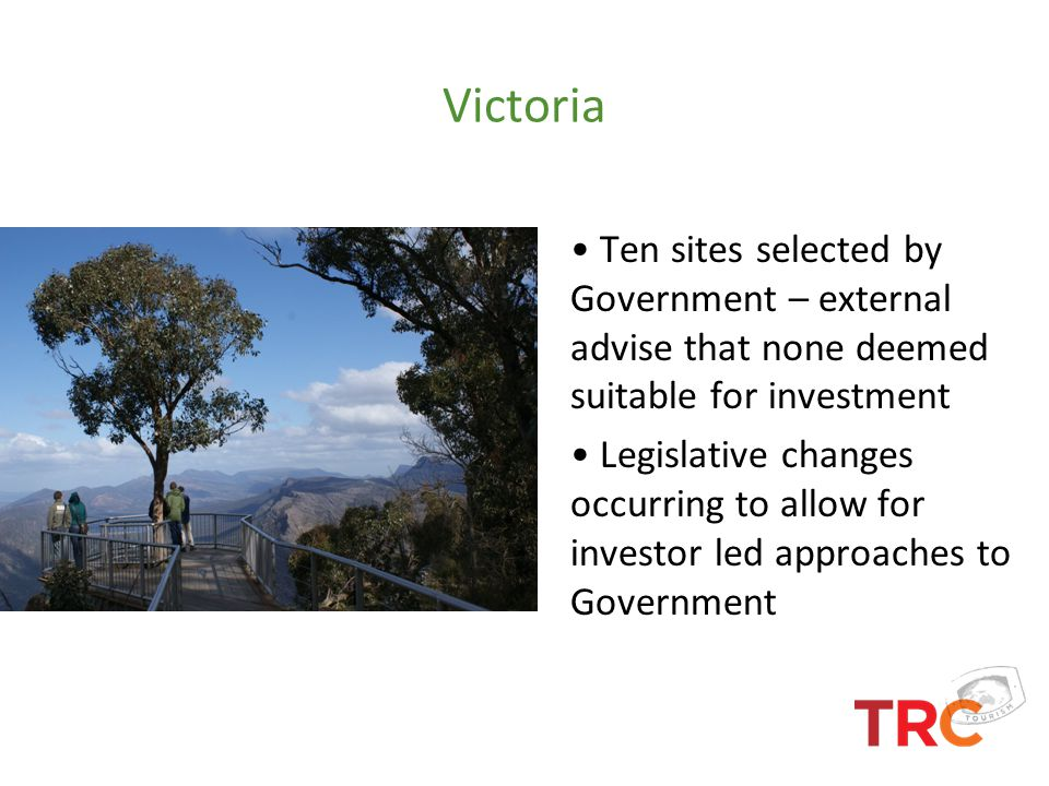 Victoria Ten sites selected by Government – external advise that none deemed suitable for investment.