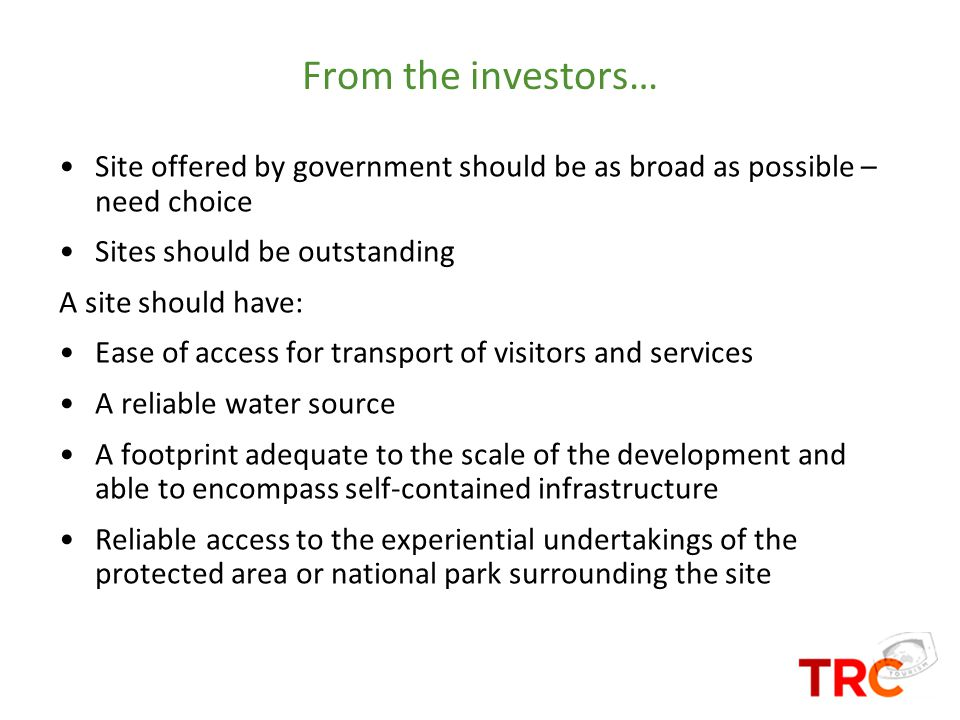 From the investors… Site offered by government should be as broad as possible – need choice. Sites should be outstanding.