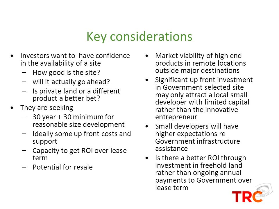Key considerations Investors want to have confidence in the availability of a site. How good is the site