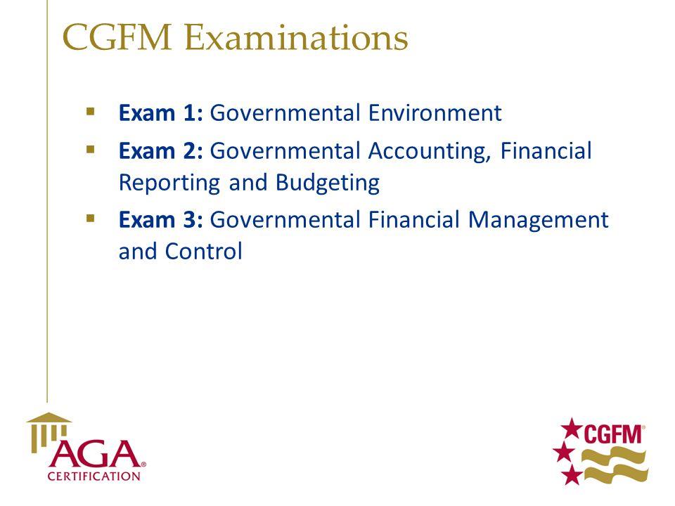 CGFM Examinations Exam 1: Governmental Environment