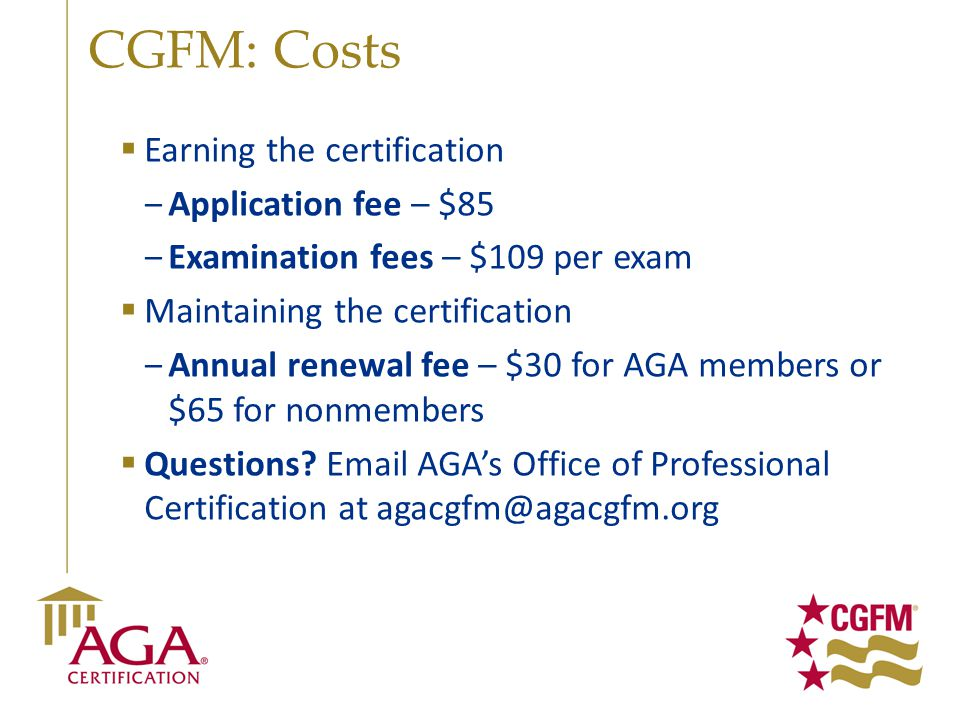 CGFM: Costs Earning the certification Application fee – $85