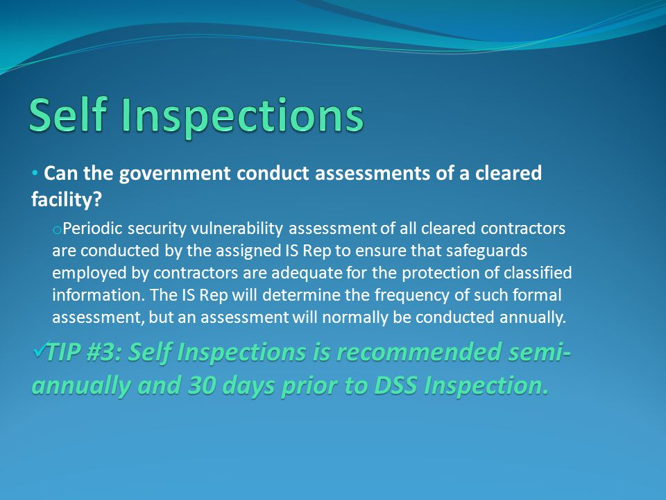 Self Inspections Can the government conduct assessments of a cleared facility