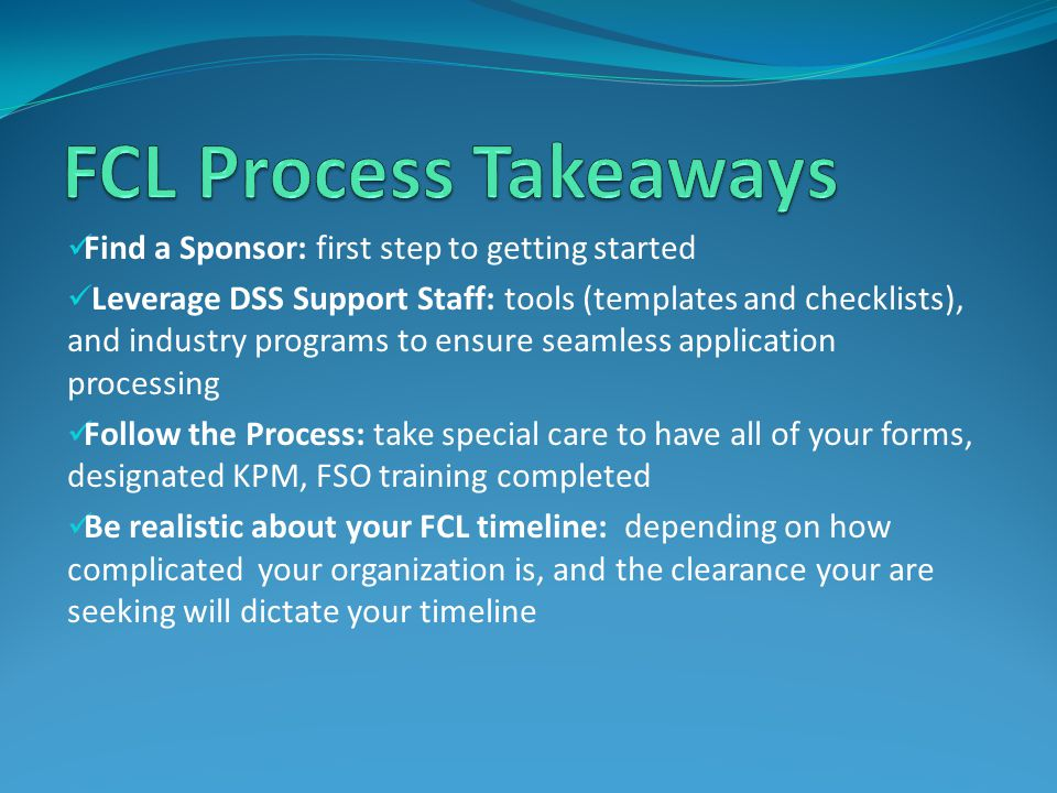 FCL Process Takeaways Find a Sponsor: first step to getting started