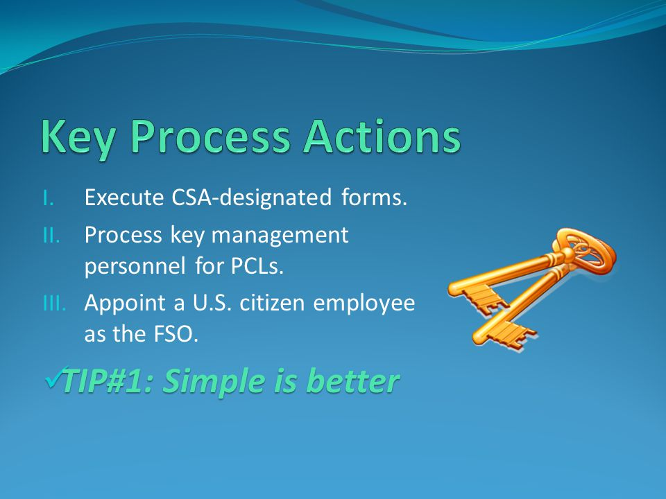 Key Process Actions TIP#1: Simple is better
