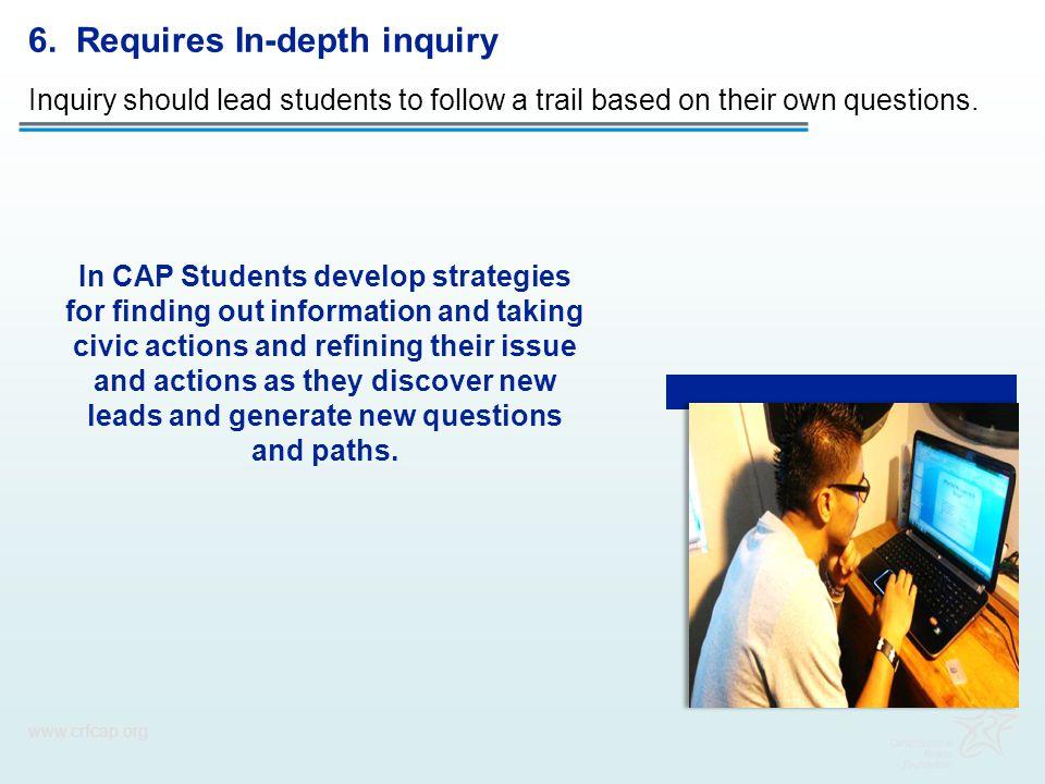 6. Requires In-depth inquiry