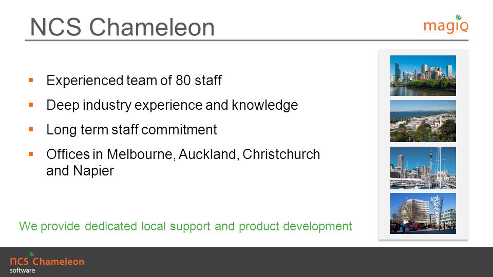 NCS Chameleon Experienced team of 80 staff