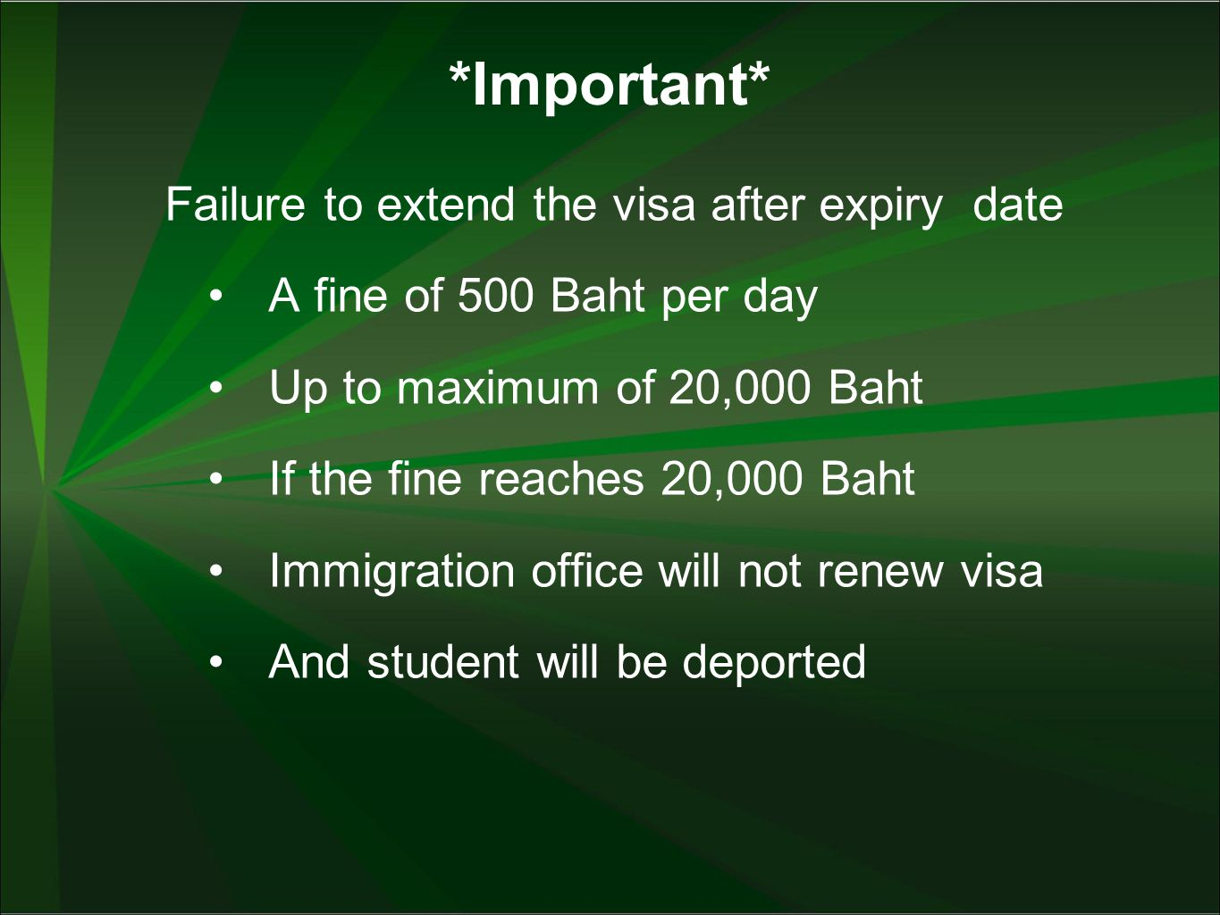 *Important* Failure to extend the visa after expiry date