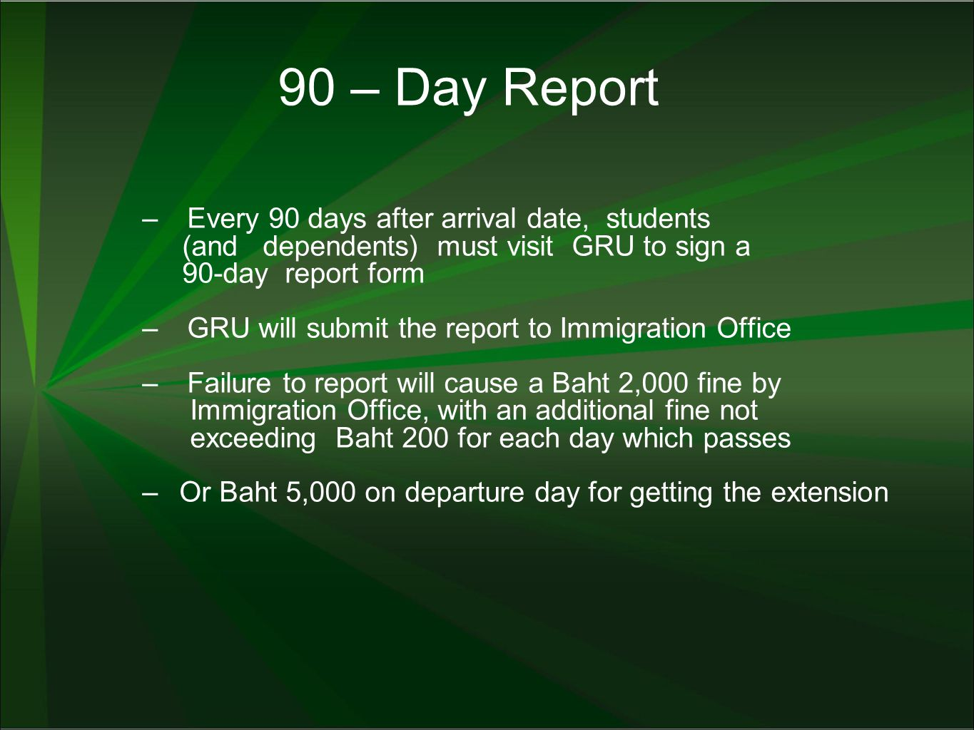 90 – Day Report Every 90 days after arrival date, students