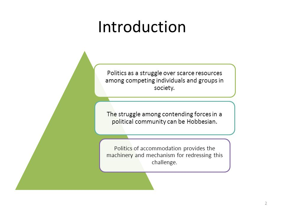 Introduction Politics as a struggle over scarce resources among competing individuals and groups in society.