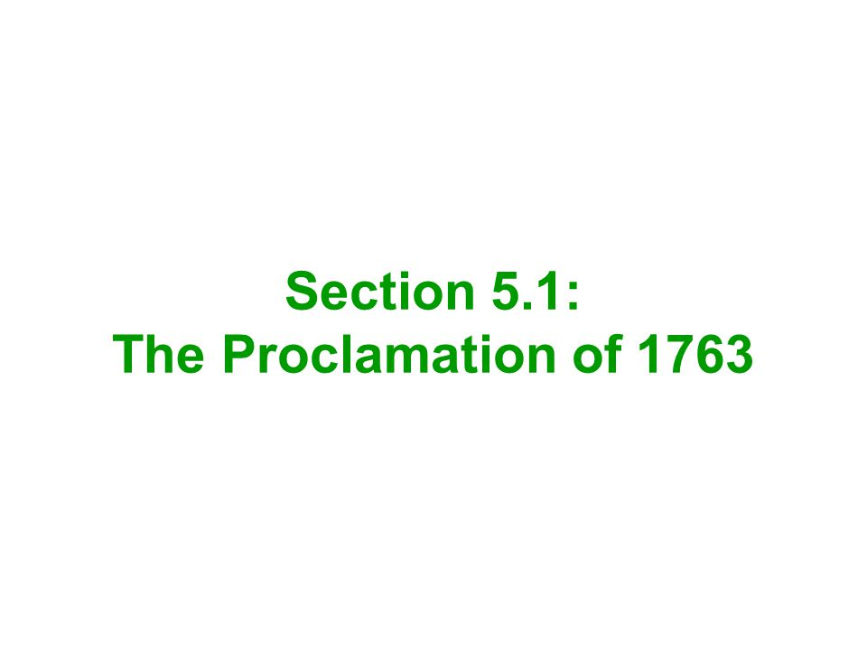 Section 5.1: The Proclamation of 1763