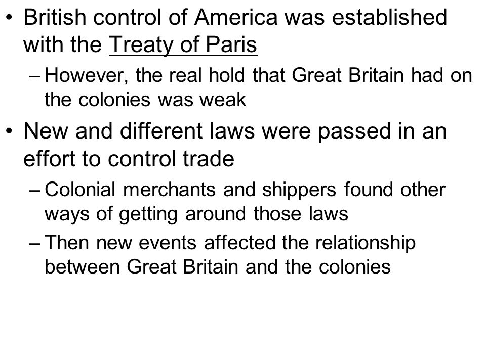 British control of America was established with the Treaty of Paris