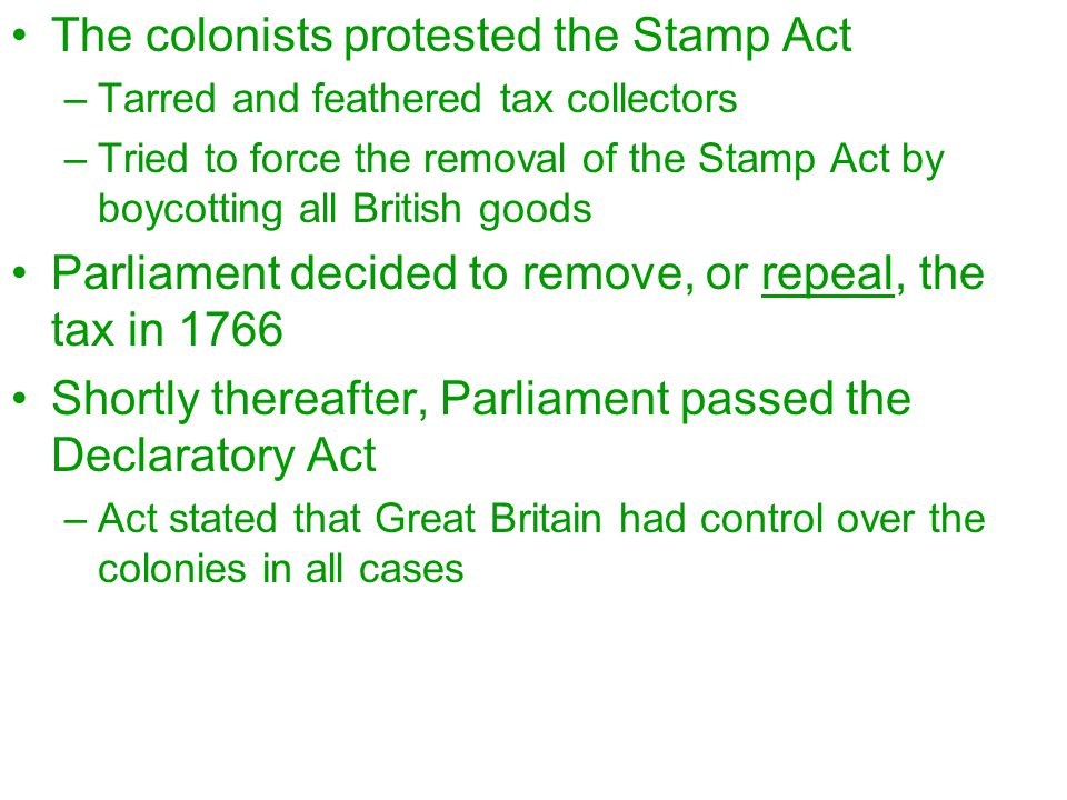 The colonists protested the Stamp Act