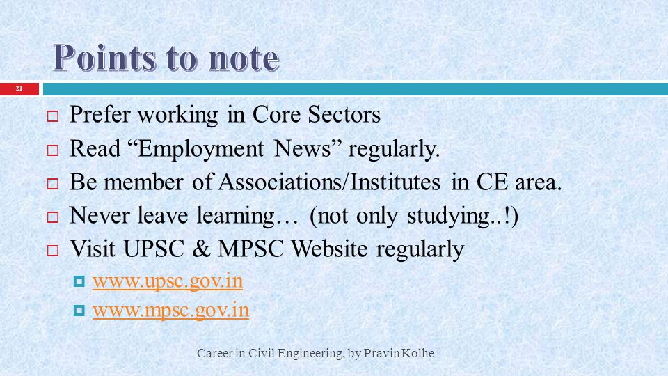 Points to note Prefer working in Core Sectors