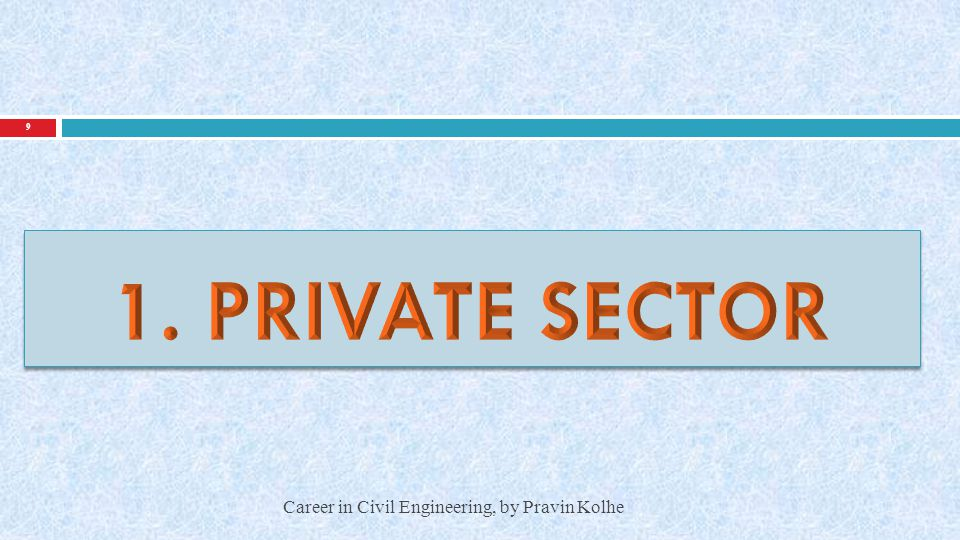 1. PRIVATE SECTOR Career in Civil Engineering, by Pravin Kolhe