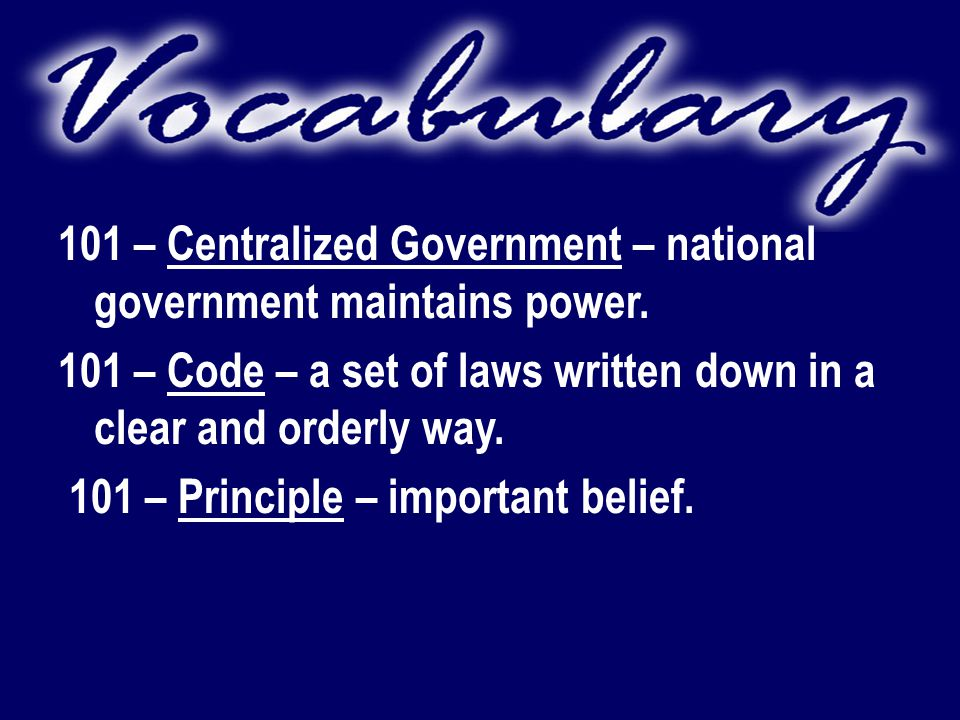 101 – Centralized Government – national government maintains power.