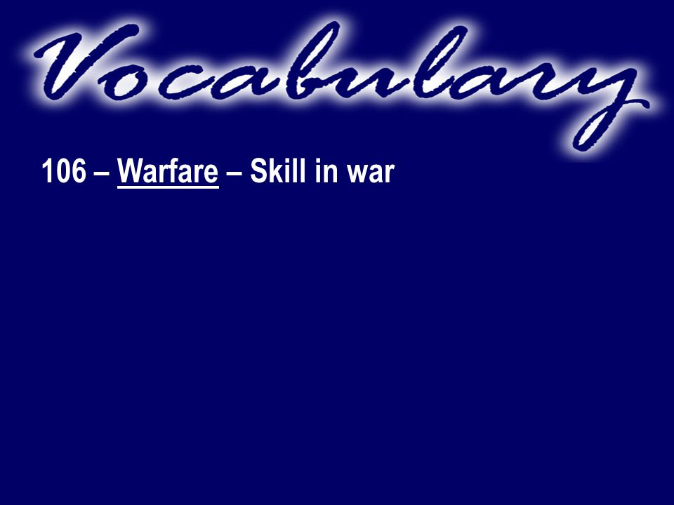 106 – Warfare – Skill in war