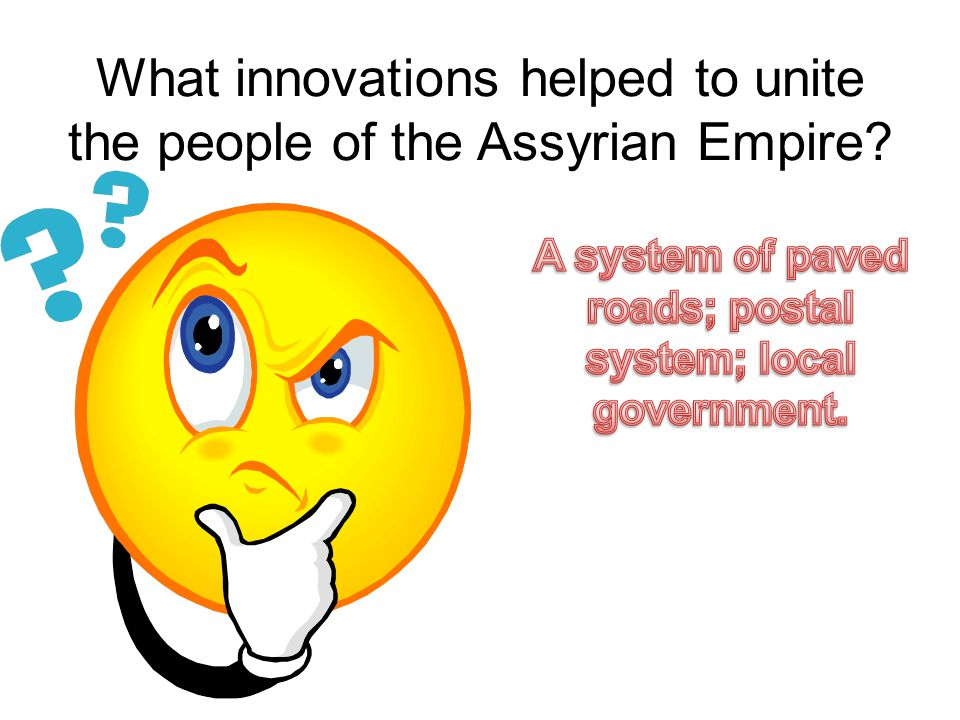 What innovations helped to unite the people of the Assyrian Empire