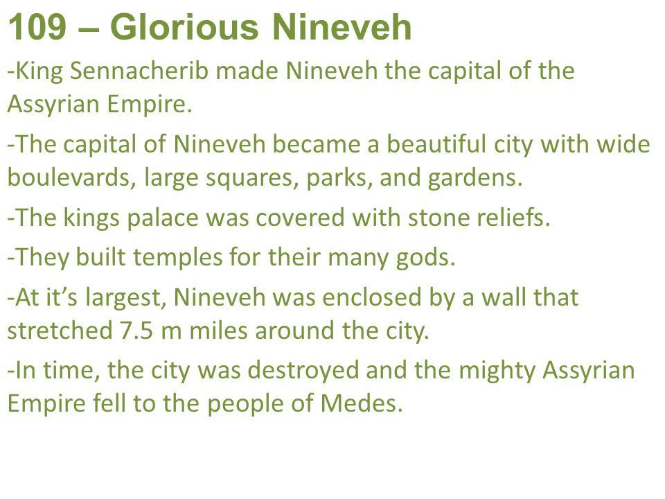 109 – Glorious Nineveh King Sennacherib made Nineveh the capital of the Assyrian Empire.