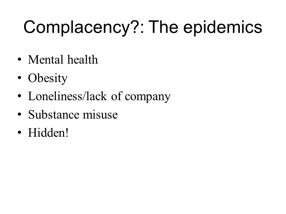 Complacency : The epidemics