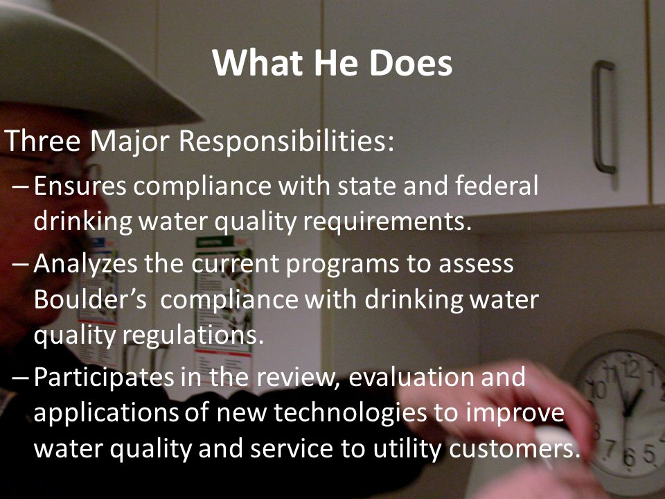 What He Does Three Major Responsibilities: