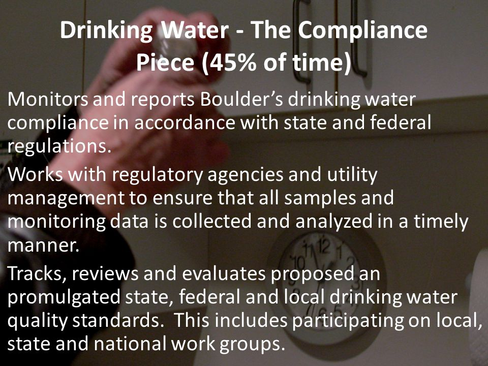 Drinking Water - The Compliance Piece (45% of time)