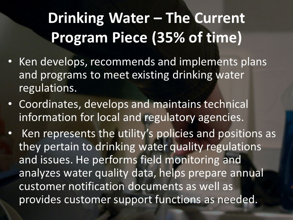 Drinking Water – The Current Program Piece (35% of time)