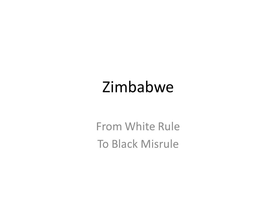 From White Rule To Black Misrule