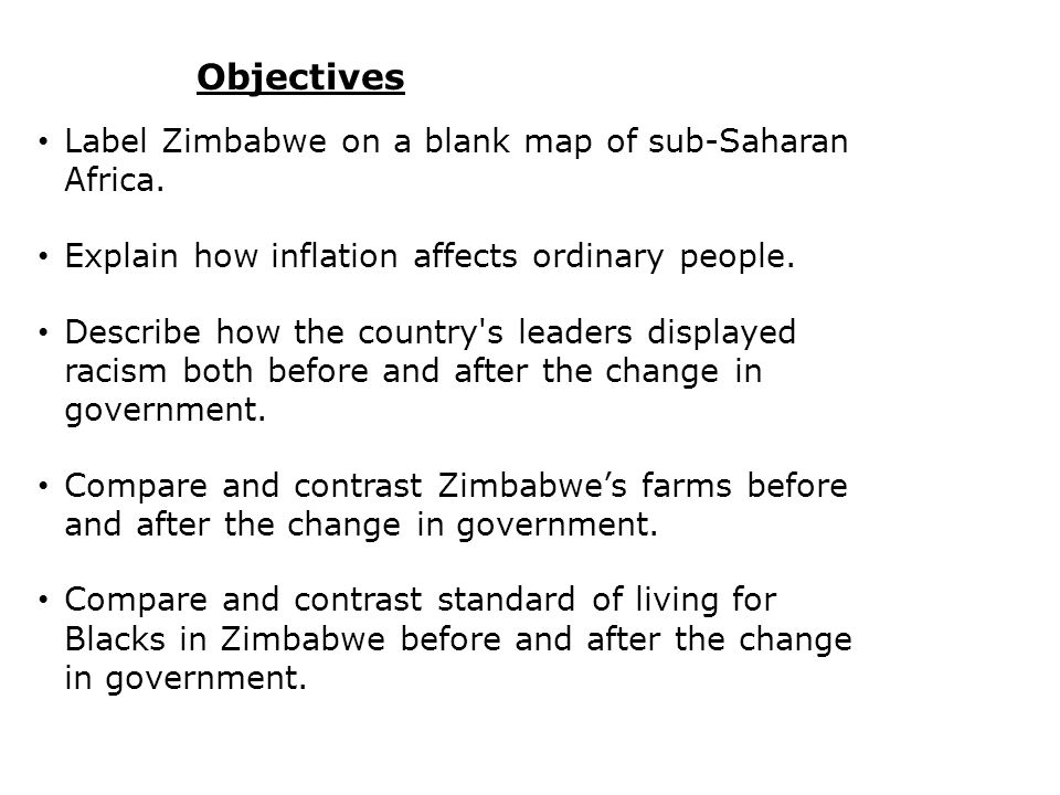 Objectives Label Zimbabwe on a blank map of sub-Saharan Africa.