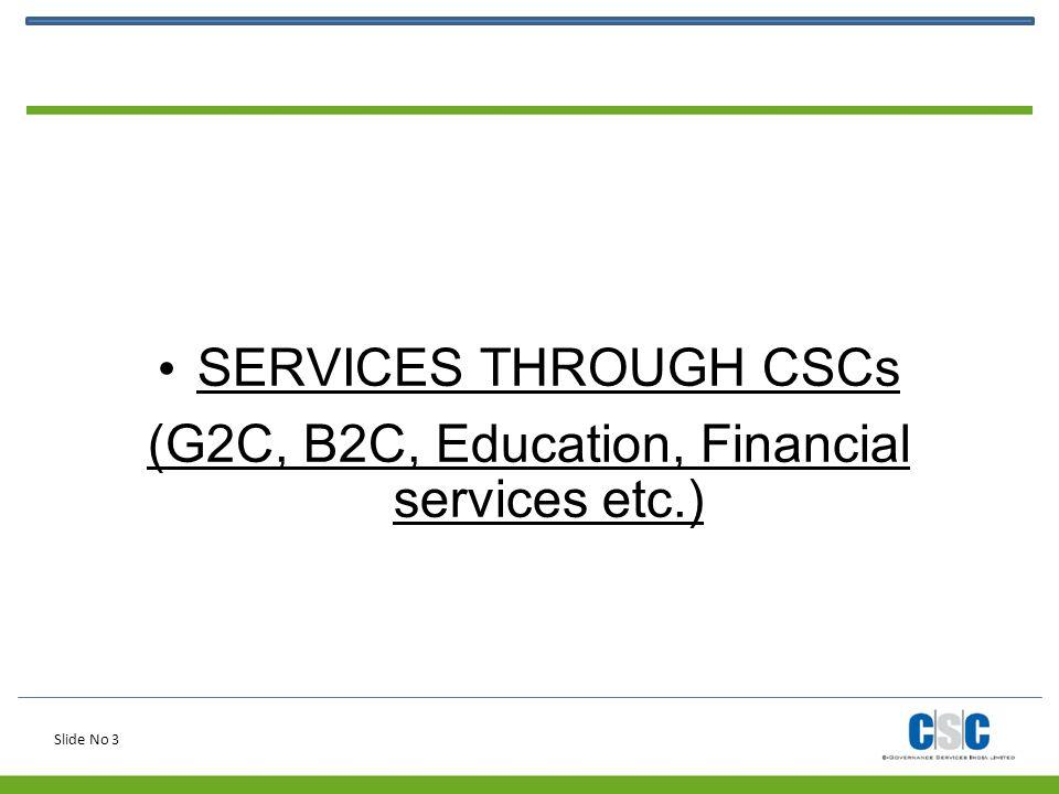 (G2C, B2C, Education, Financial services etc.)