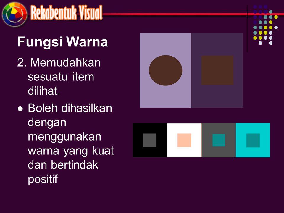 Fungsi Warna 2. Memudahkan sesuatu item dilihat.