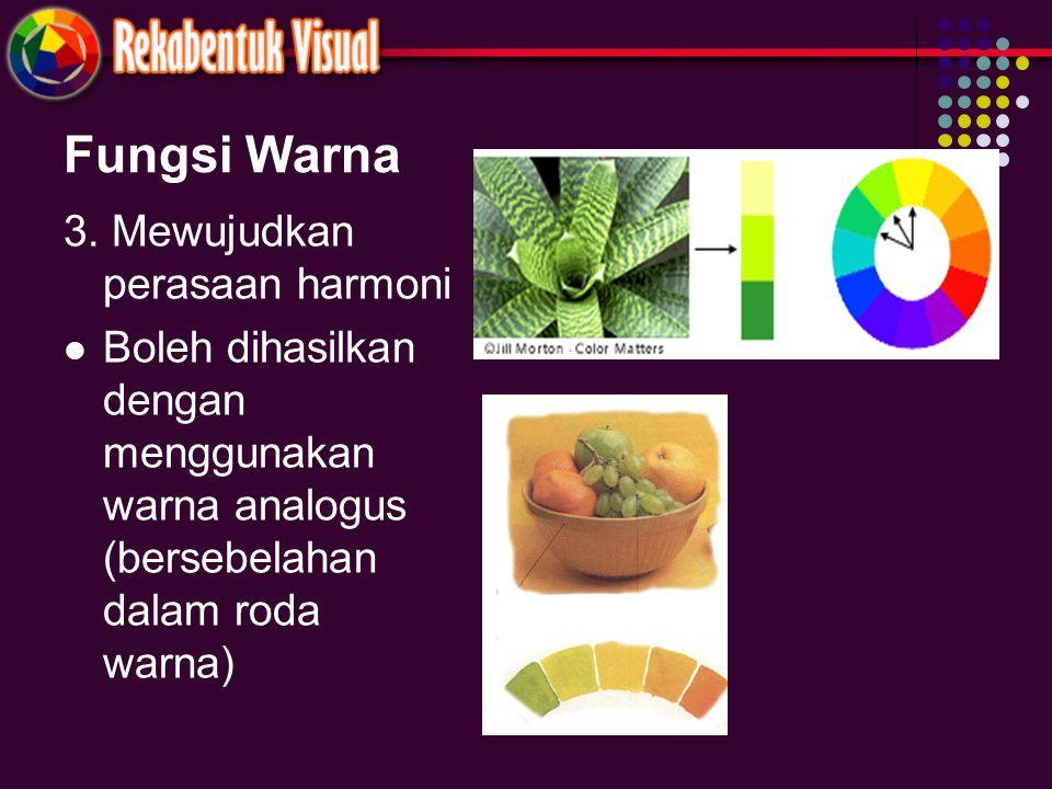 Fungsi Warna 3. Mewujudkan perasaan harmoni