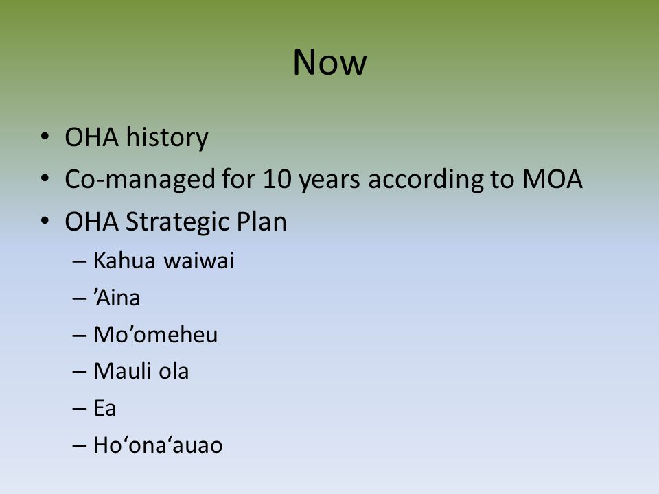 Now OHA history Co-managed for 10 years according to MOA