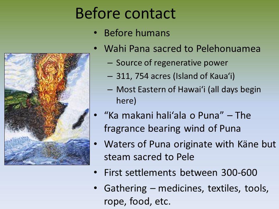 Before contact Before humans Wahi Pana sacred to Pelehonuamea