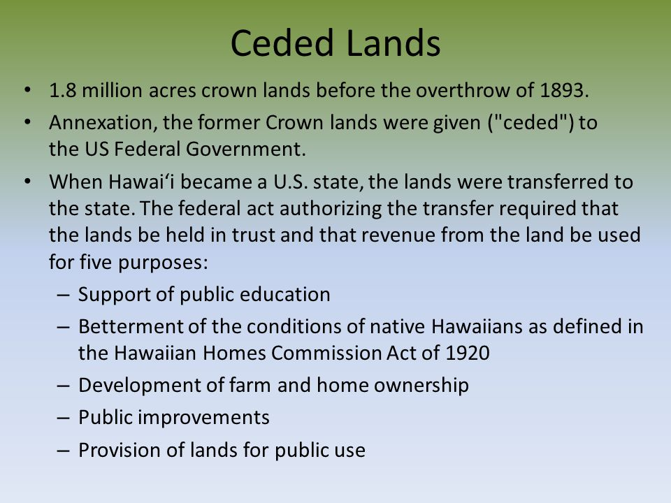 Ceded Lands 1.8 million acres crown lands before the overthrow of 1893.