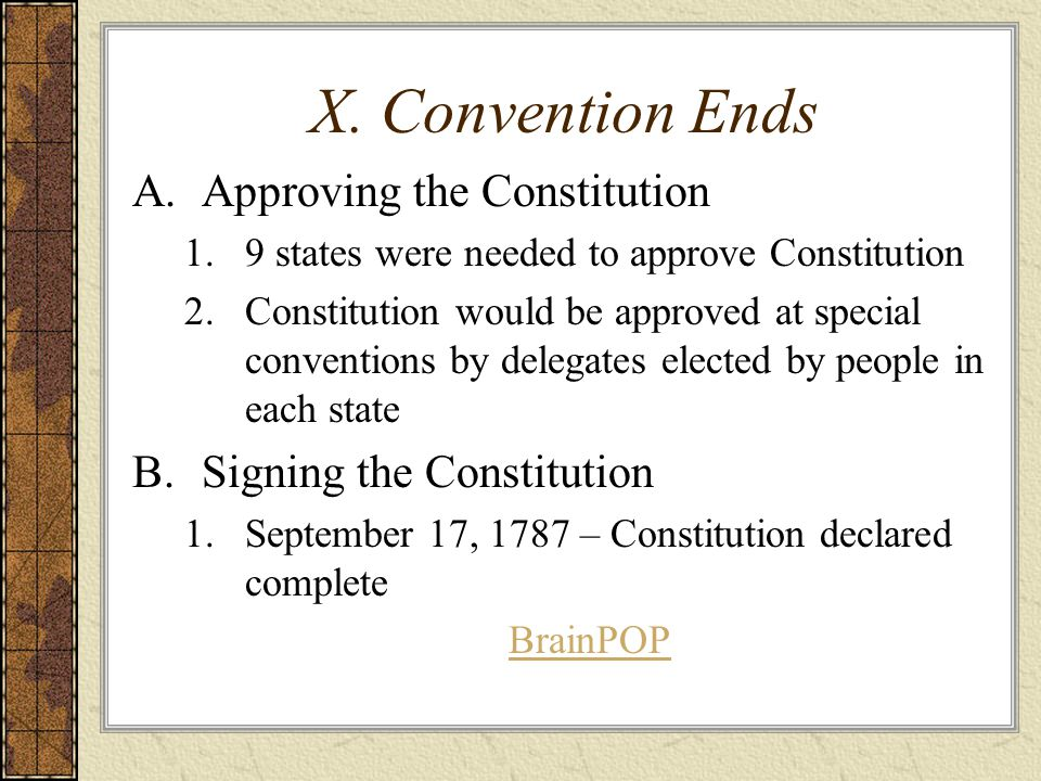 X. Convention Ends Approving the Constitution Signing the Constitution