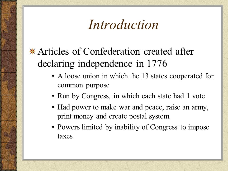 Introduction Articles of Confederation created after declaring independence in 1776.
