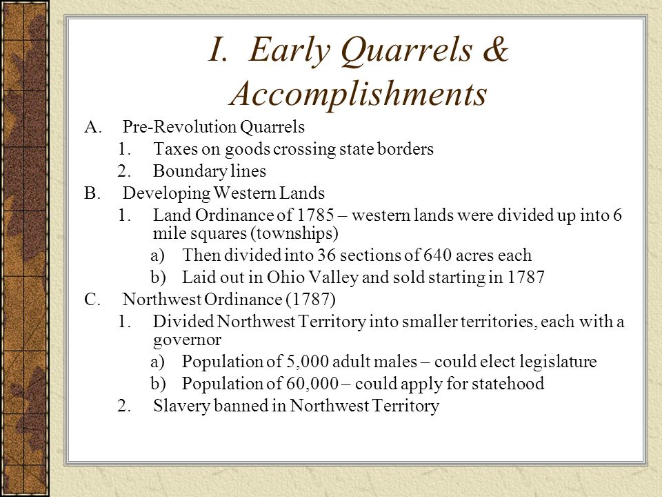 I. Early Quarrels & Accomplishments