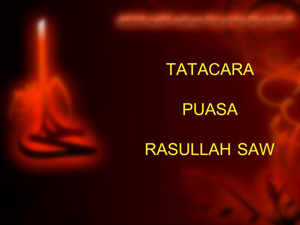 TATACARA PUASA RASULLAH SAW