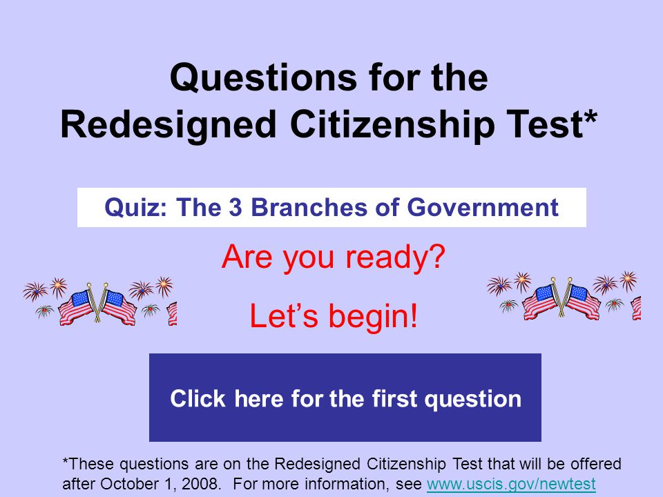 Questions for the Redesigned Citizenship Test*