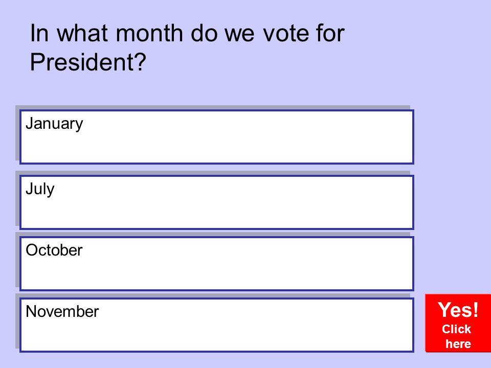 In what month do we vote for President