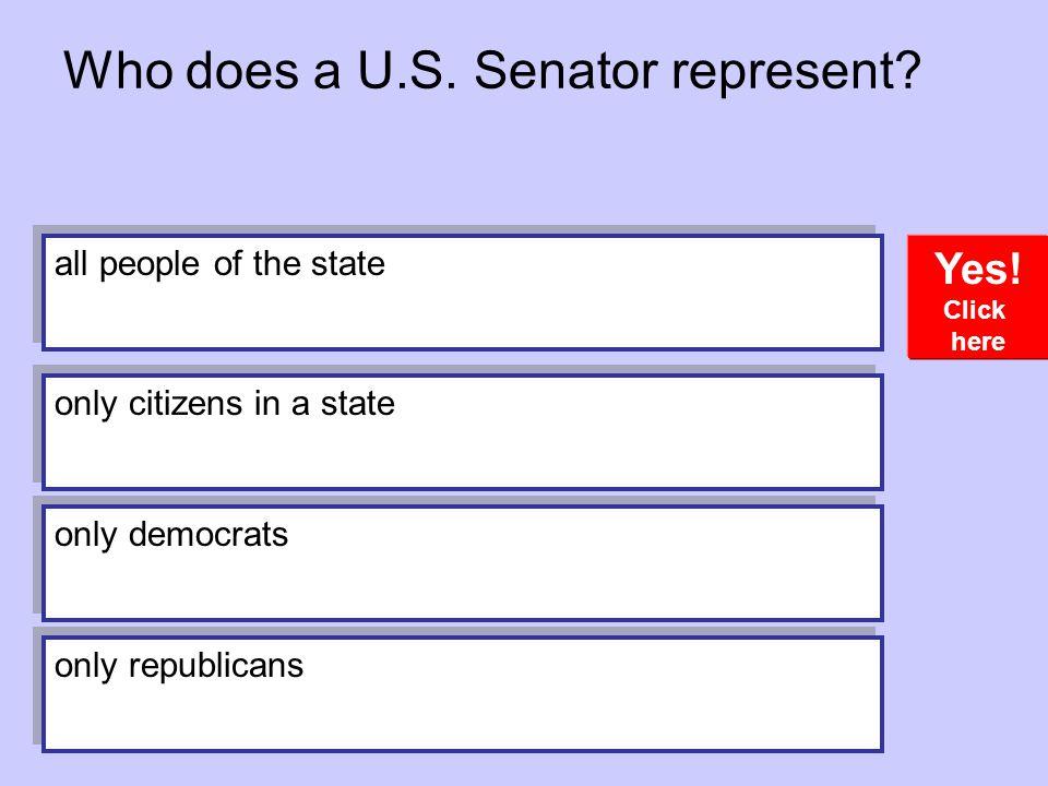 Who does a U.S. Senator represent