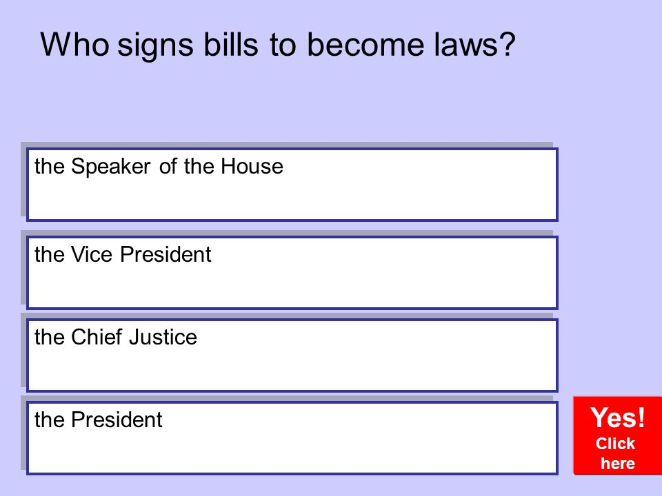 Who signs bills to become laws
