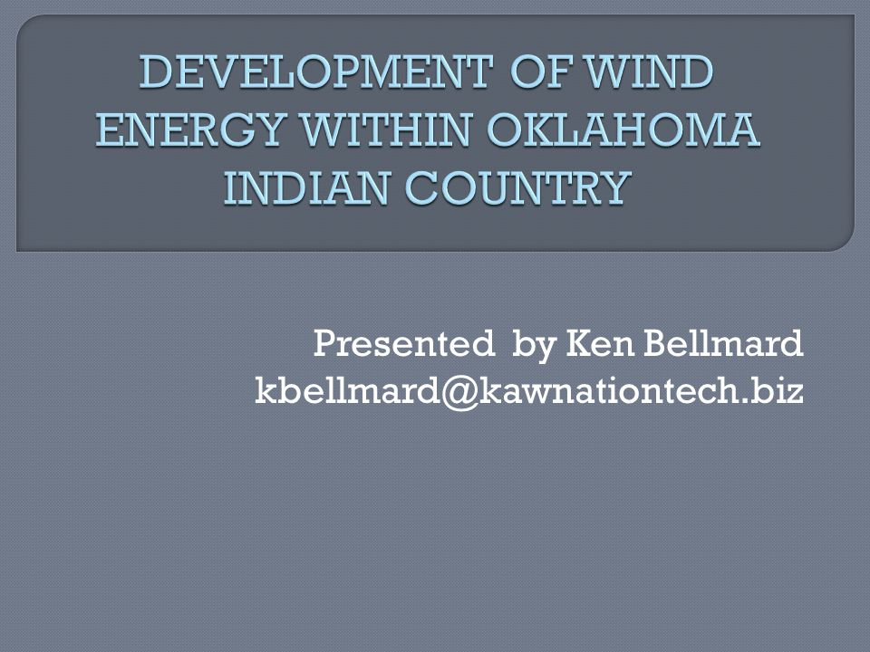 DEVELOPMENT OF WIND ENERGY WITHIN OKLAHOMA INDIAN COUNTRY