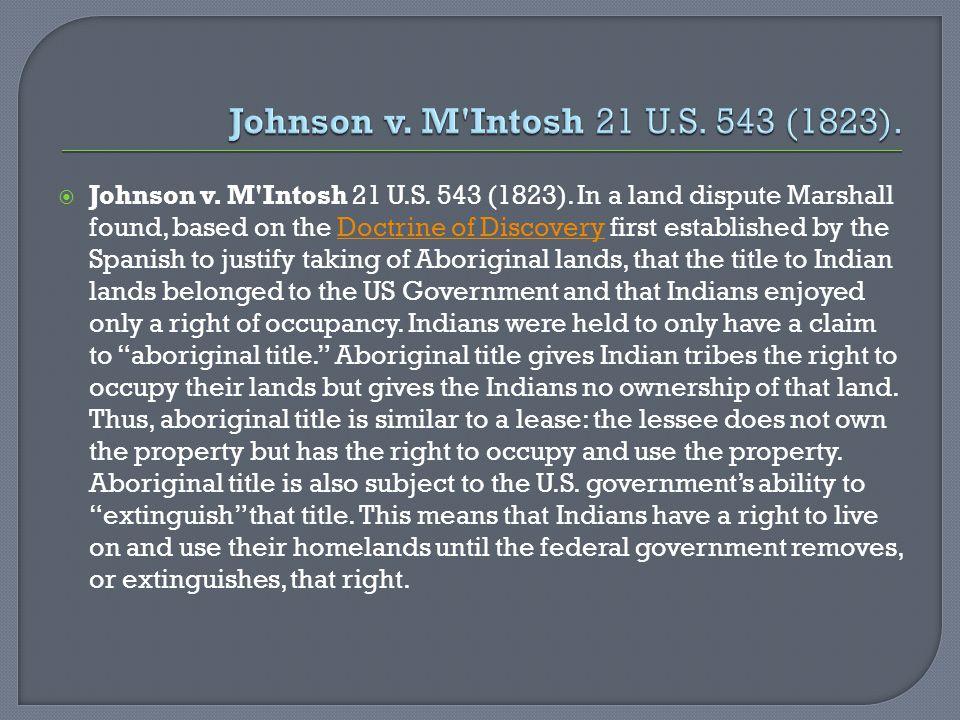 Johnson v. M Intosh 21 U.S. 543 (1823).