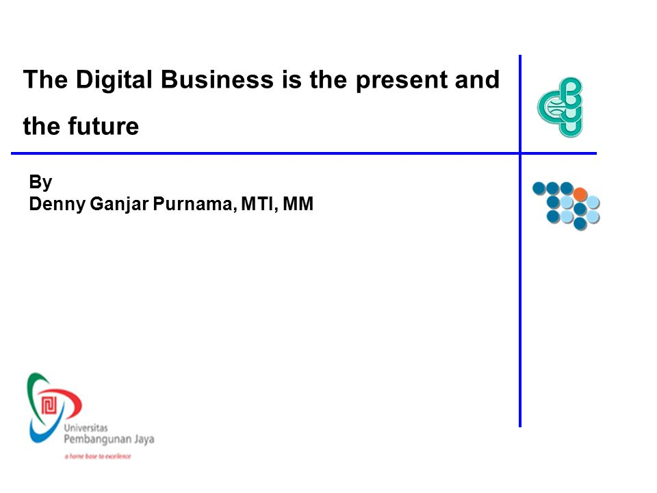 The Digital Business is the present and the future