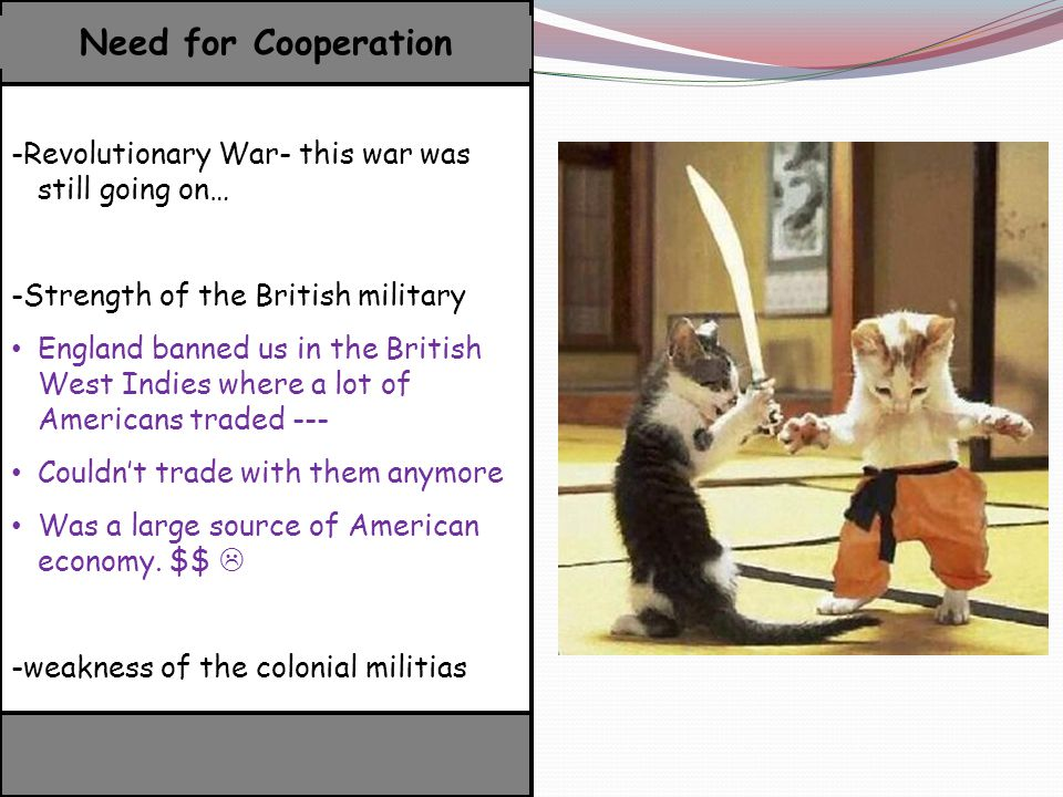 Need for Cooperation -Revolutionary War- this war was still going on…
