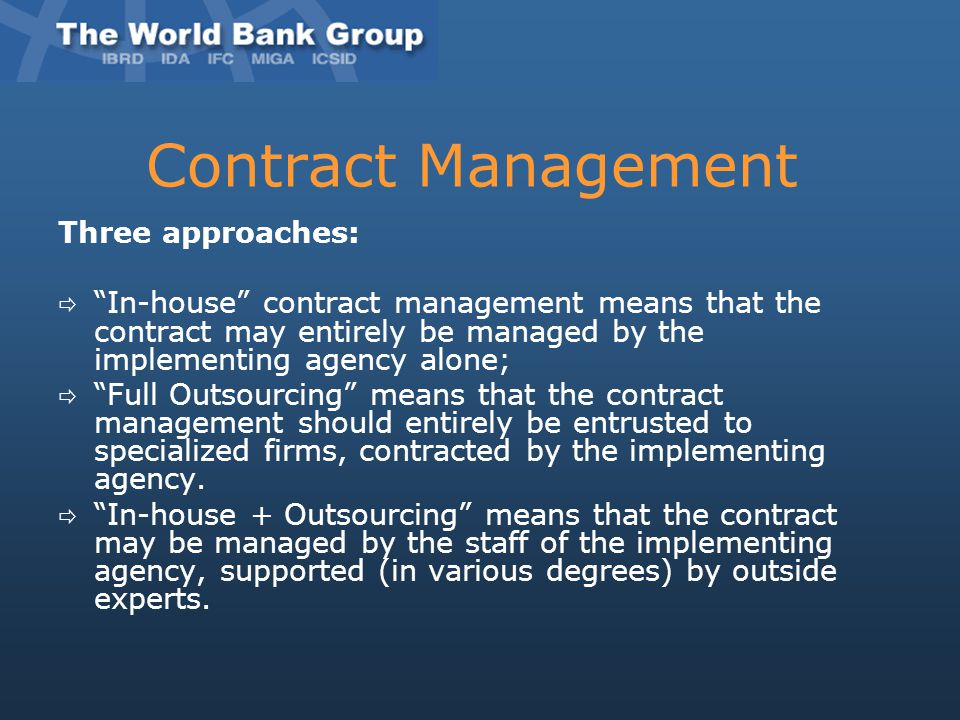 Contract Management Three approaches: