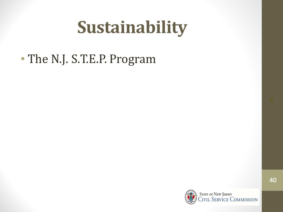 Sustainability The N.J. S.T.E.P. Program 40 40