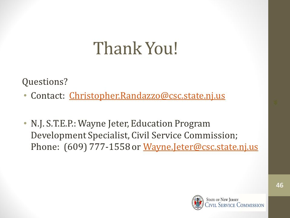 Thank You! Questions Contact: Christopher.Randazzo@csc.state.nj.us
